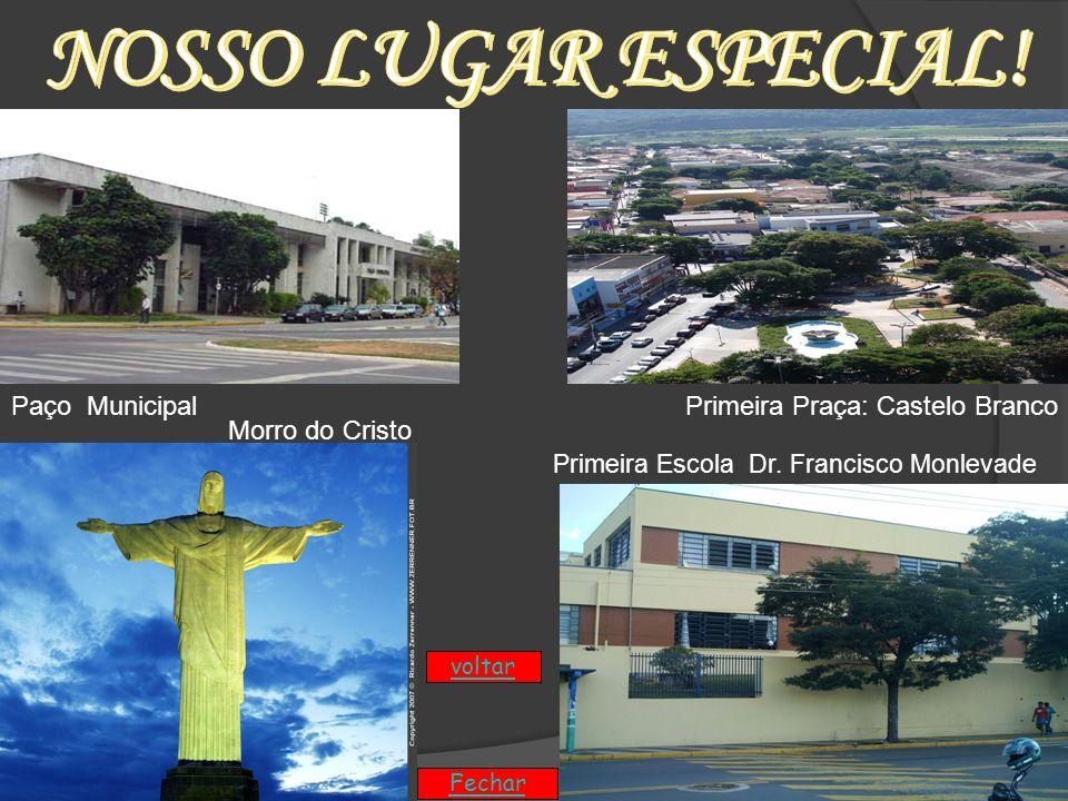 Paço Municipal Morro do Cristo Primeira Praça: Castelo Branco Primeira Escola Dr.