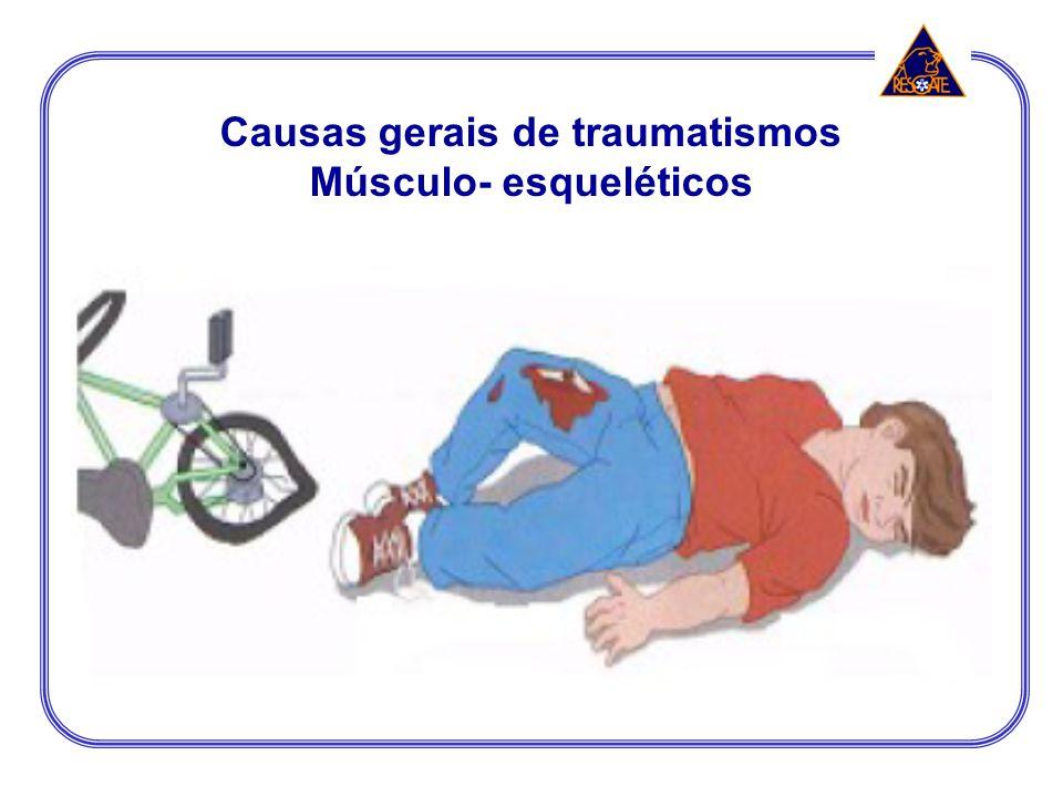 Causas gerais de traumatismos Músculo- esqueléticos