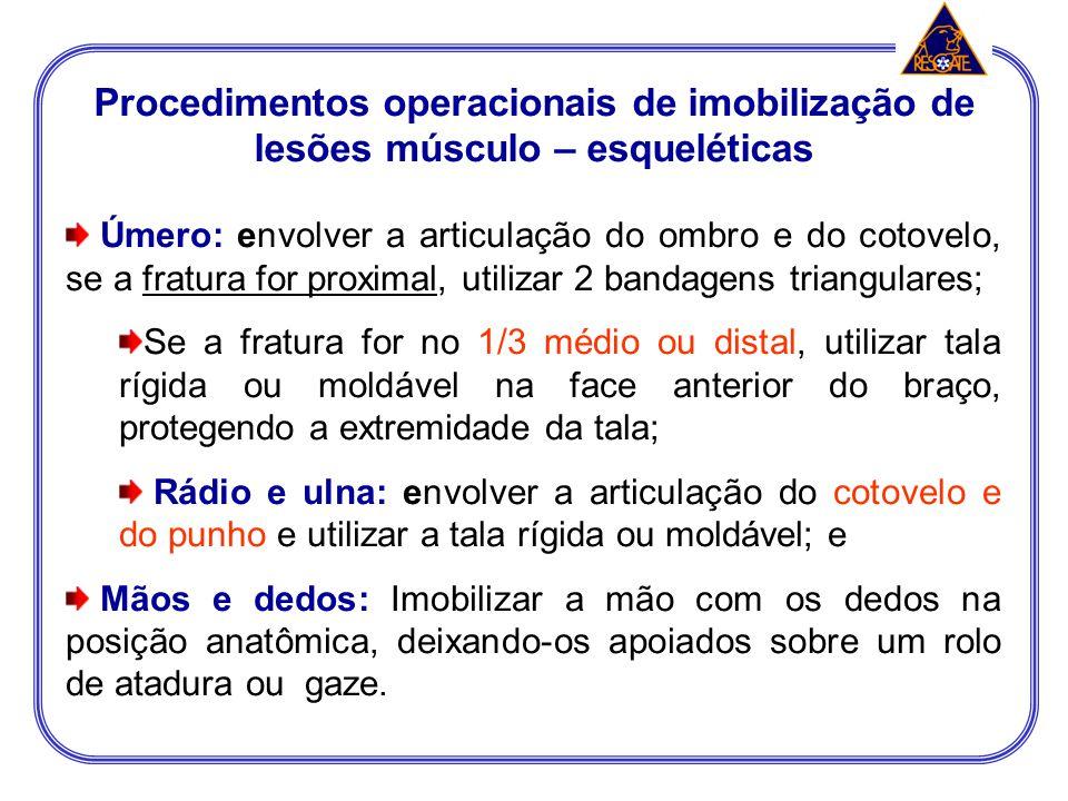 Procedimentos operacionais de imobilização de lesões músculo - esqueléticas Clavícula, escápula e ombro. Imobilizar o membro proporcionando sustentaçã