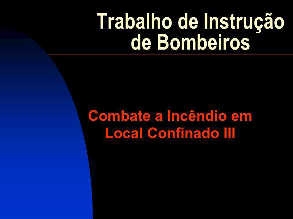 Trabalho de Instrução de Bombeiros Combate a Incêndio em Local Confinado III