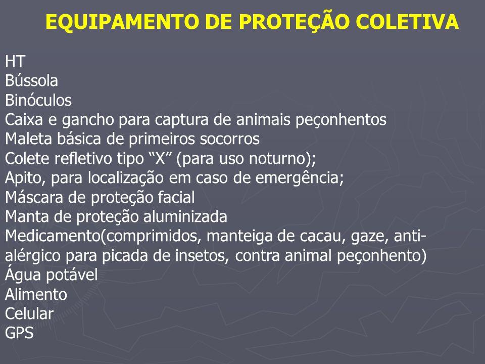 EQUIPAMENTO DE PROTEÇÃO COLETIVA HT Bússola Binóculos Caixa e gancho para captura de animais peçonhentos Maleta básica de primeiros socorros Colete re