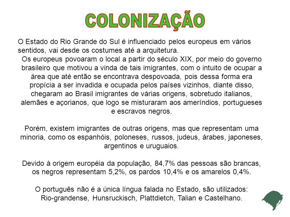 O Estado do Rio Grande do Sul é influenciado pelos europeus em vários sentidos, vai desde os costumes até a arquitetura.