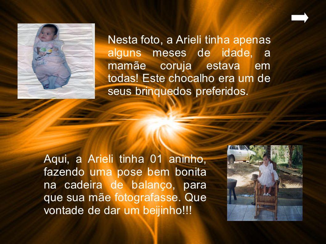 Nesta foto, a Arieli tinha apenas alguns meses de idade, a mamãe coruja estava em todas.
