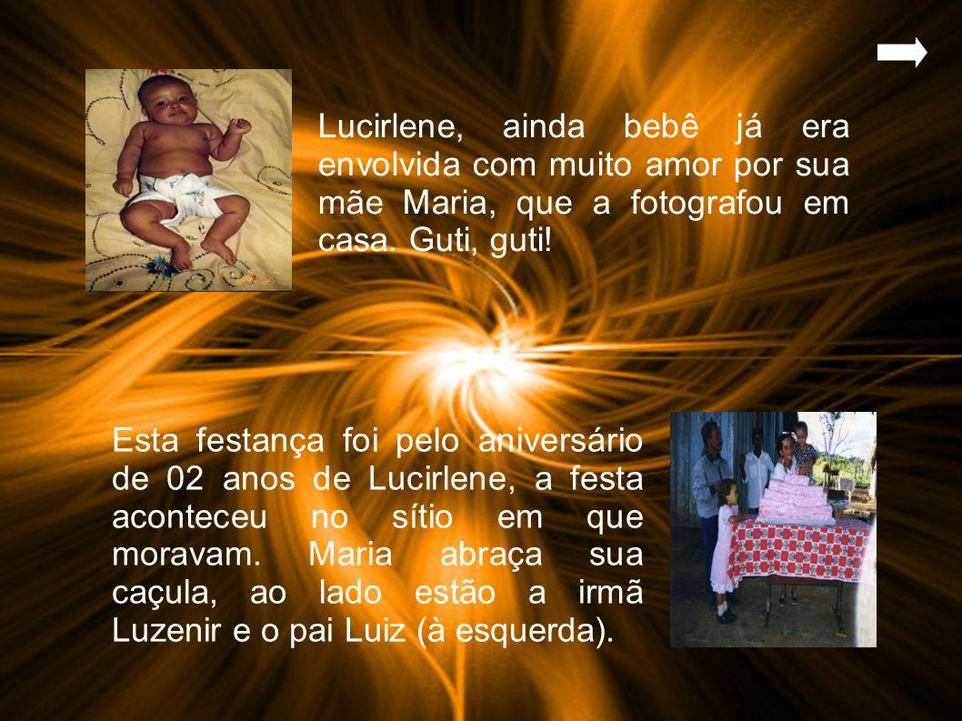 Lucirlene, ainda bebê já era envolvida com muito amor por sua mãe Maria, que a fotografou em casa.