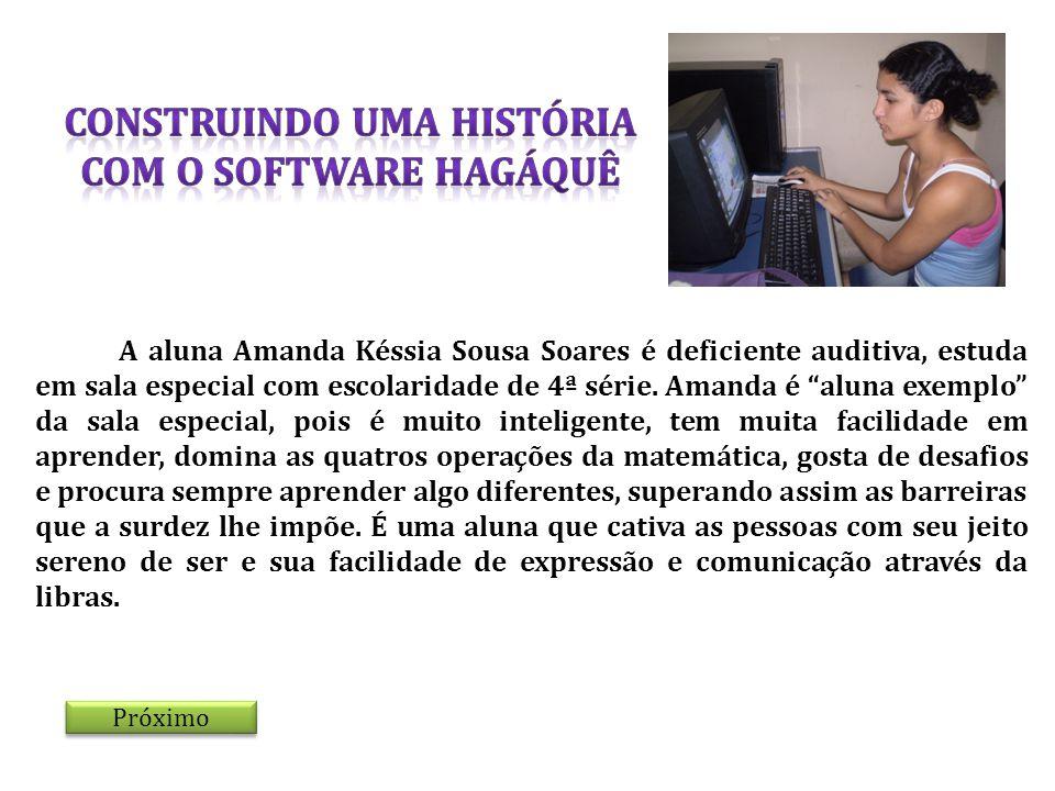 A aluna Amanda Késsia Sousa Soares é deficiente auditiva, estuda em sala especial com escolaridade de 4ª série. Amanda é aluna exemplo da sala especia