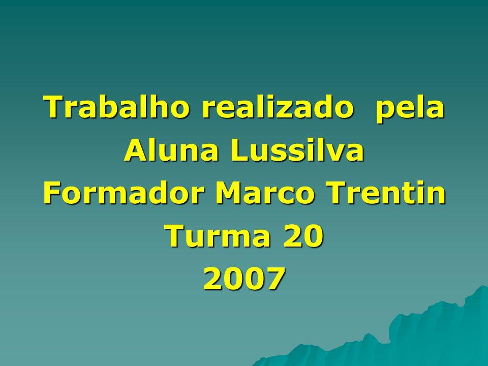 Estas são as professoras do curso Lussilva Márcia Rosana Obrigada a vocês formadores!