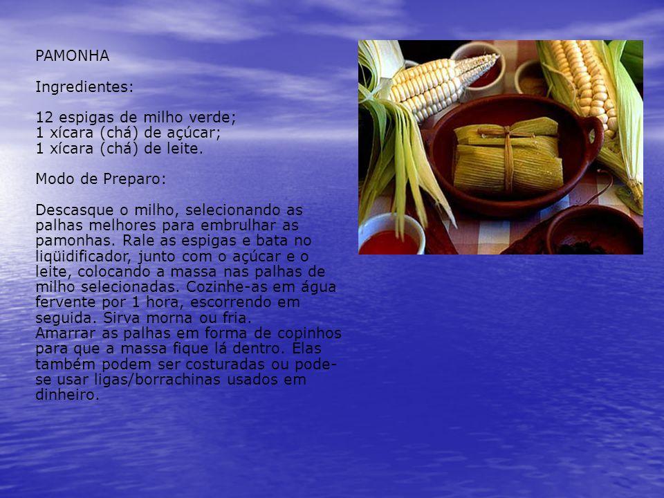Pamonha doce PAMONHA Ingredientes: 12 espigas de milho verde; 1 xícara (chá) de açúcar; 1 xícara (chá) de leite. Modo de Preparo: Descasque o milho, s