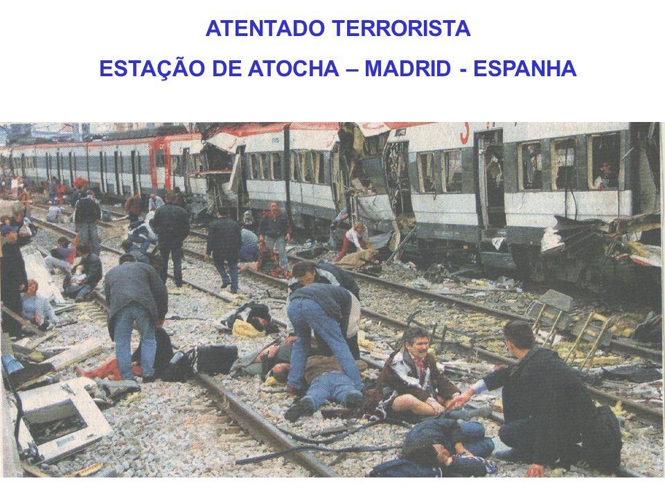 ATENTADO TERRORISTA ESTAÇÃO DE ATOCHA – MADRID - ESPANHA