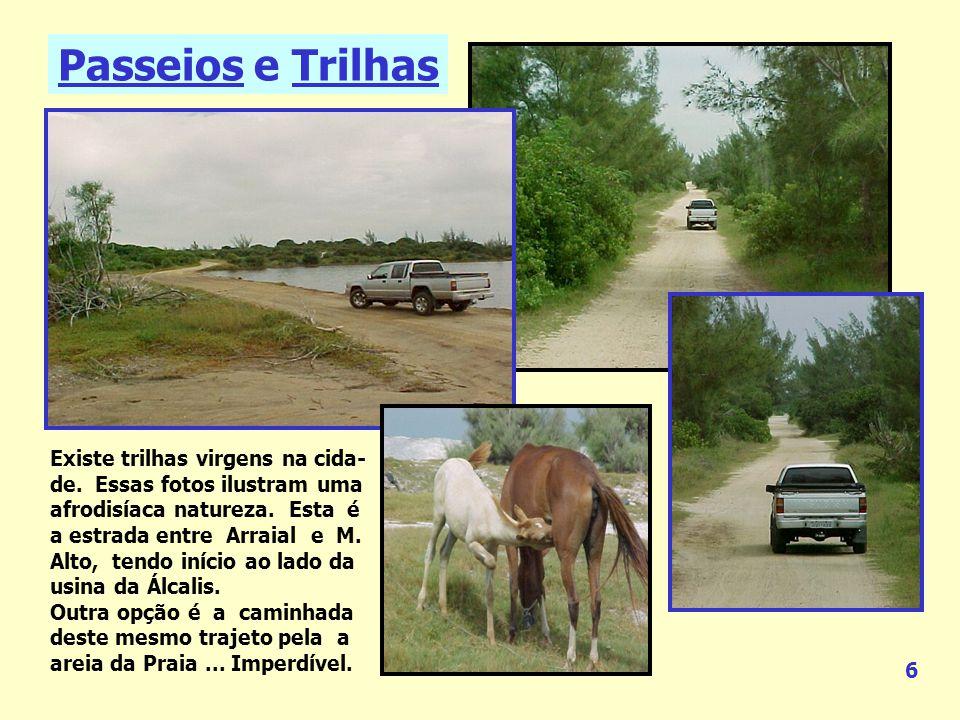 Ao chegar na cidade, logo após o primeiro quebra-mola vire à esquerda na rua Maurício Aguiar, vá direto até a Praia, na última transversal (Av. Marimb