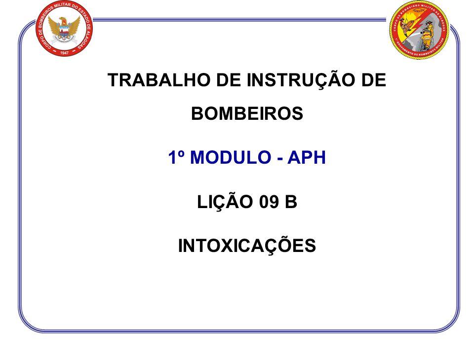 TRABALHO DE INSTRUÇÃO DE BOMBEIROS 1º MODULO - APH LIÇÃO 09 B INTOXICAÇÕES