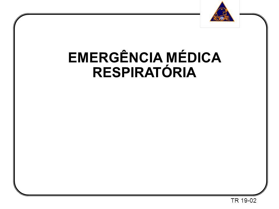 EMERGÊNCIA MÉDICA RESPIRATÓRIA TR 19-02