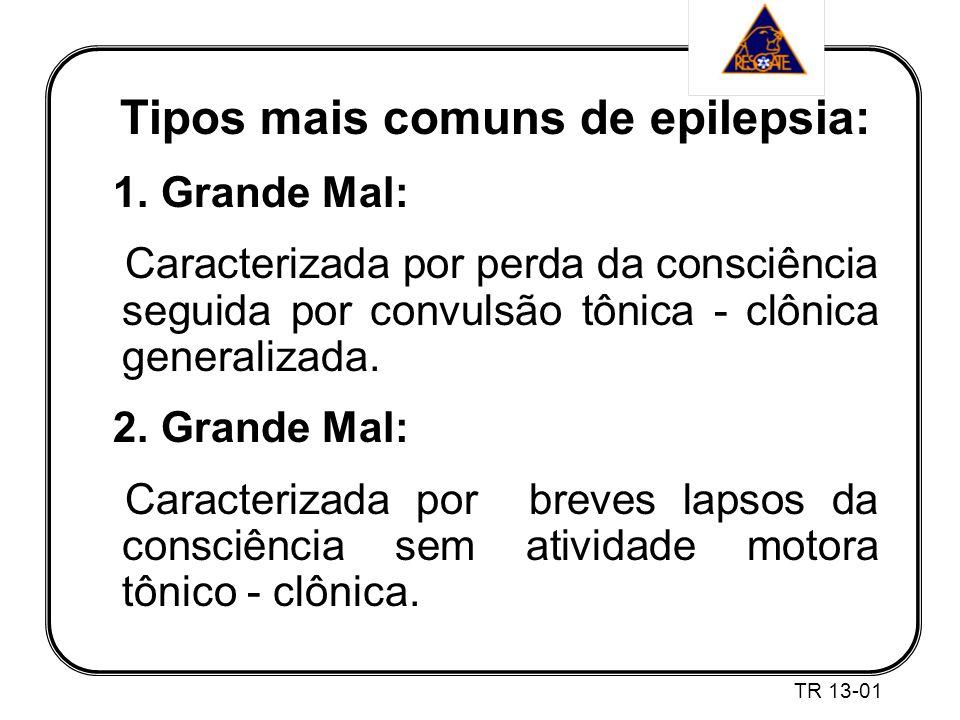 Tipos mais comuns de epilepsia: 1.