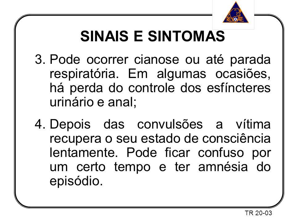 SINAIS E SINTOMAS 3.Pode ocorrer cianose ou até parada respiratória.