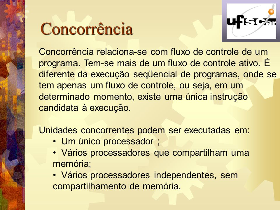 Java – Concorrência Classe Thread criado pronto executando esperando adormecido morto bloqueado start yield run wait sleep Completo (destroy) suspend resume notify notifyAll Acorda