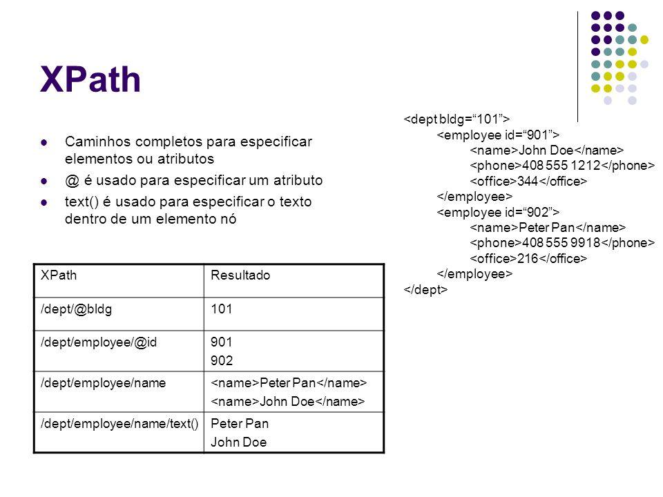 XPath * é usado como caractere curinga.