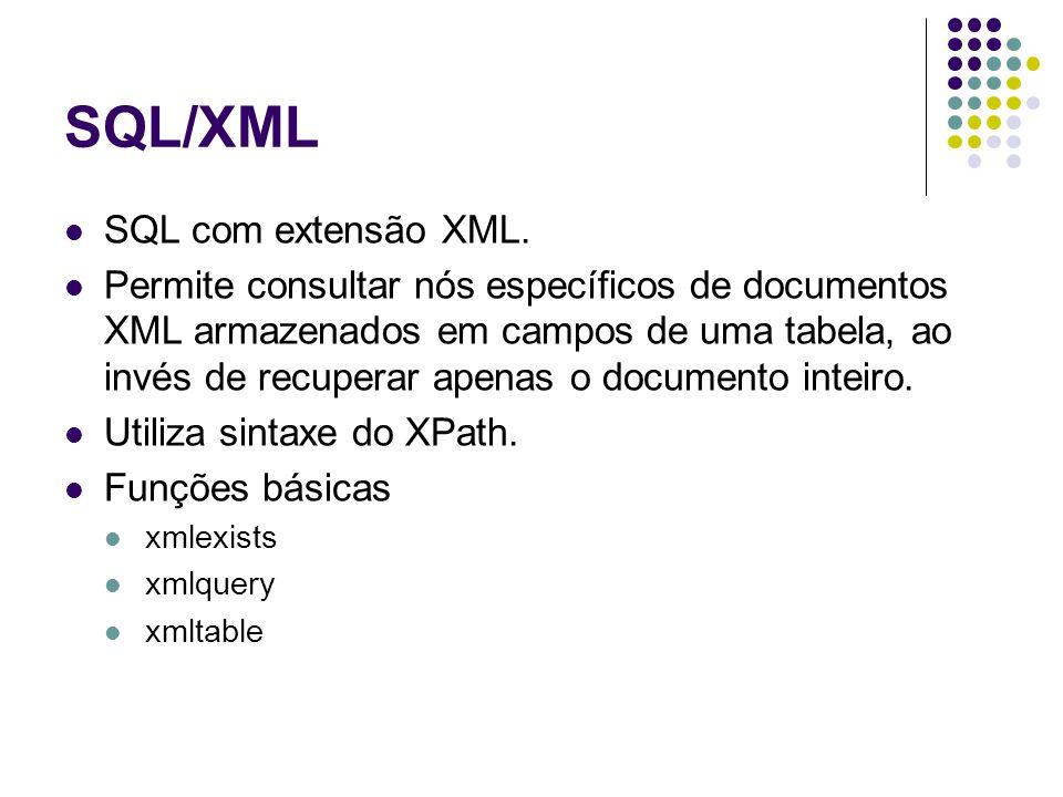 SQL/XML xmlexists: as linhas retornadas contém um documento XML com o valor especificado.