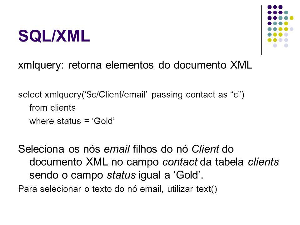 SQL/XML xmltable: retorna uma tabela relacional a partir de documentos XML.