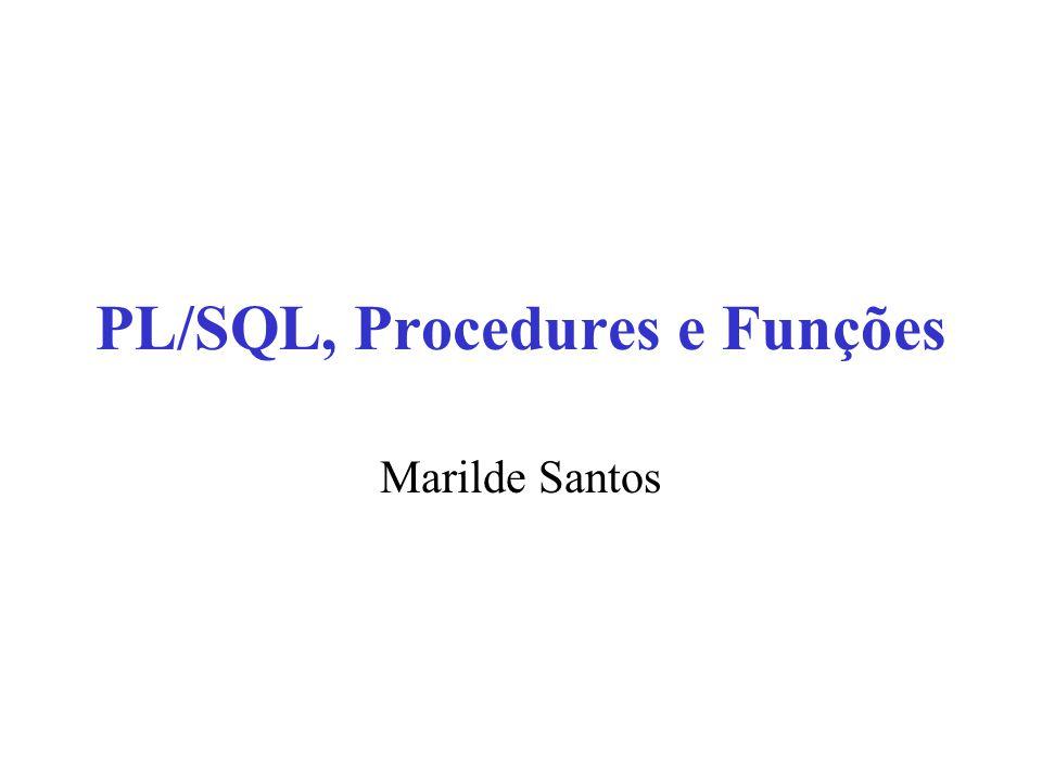 PL/SQL, Procedures e Funções Marilde Santos