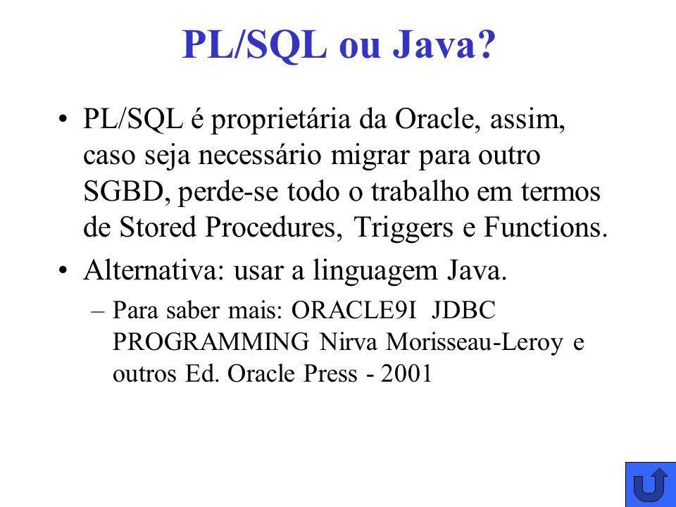 PL/SQL ou Java.