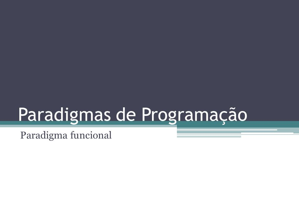 Paradigmas de Programação Paradigma funcional