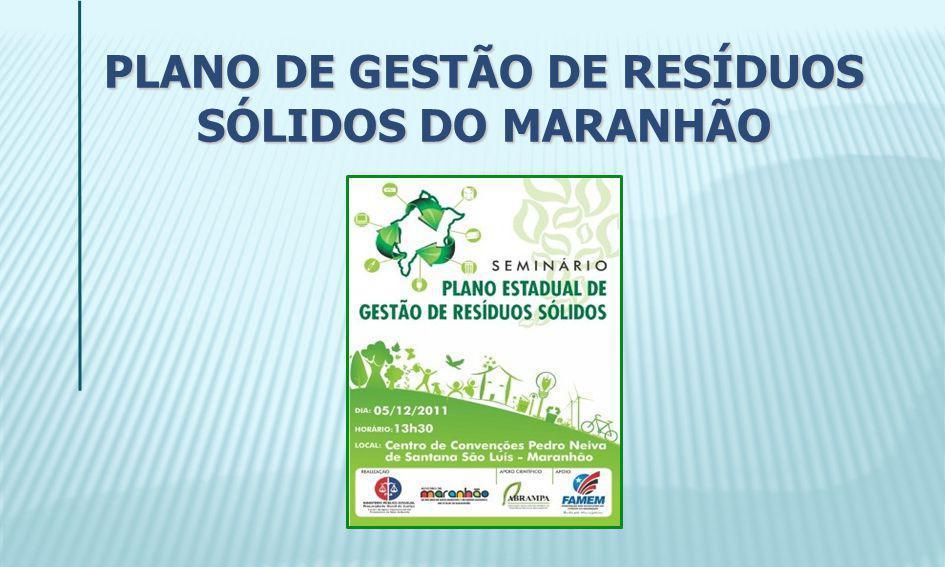 PLANO DE GESTÃO DE RESÍDUOS SÓLIDOS DO MARANHÃO