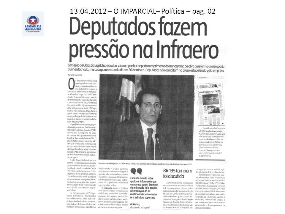 13.04.2012 – O IMPARCIAL– Política – pag. 02