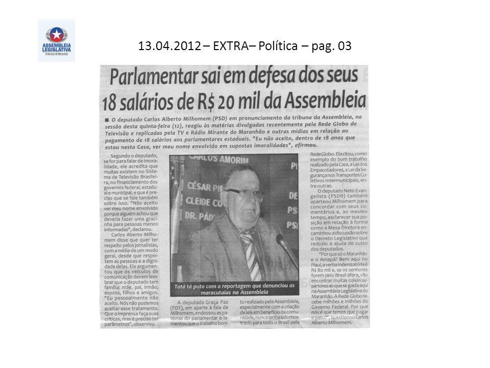 13.04.2012 – EXTRA– Política – pag. 03