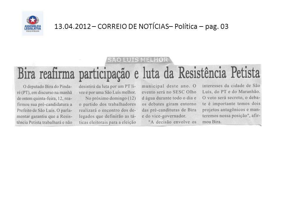 13.04.2012 – CORREIO DE NOTÍCIAS– Política – pag. 03