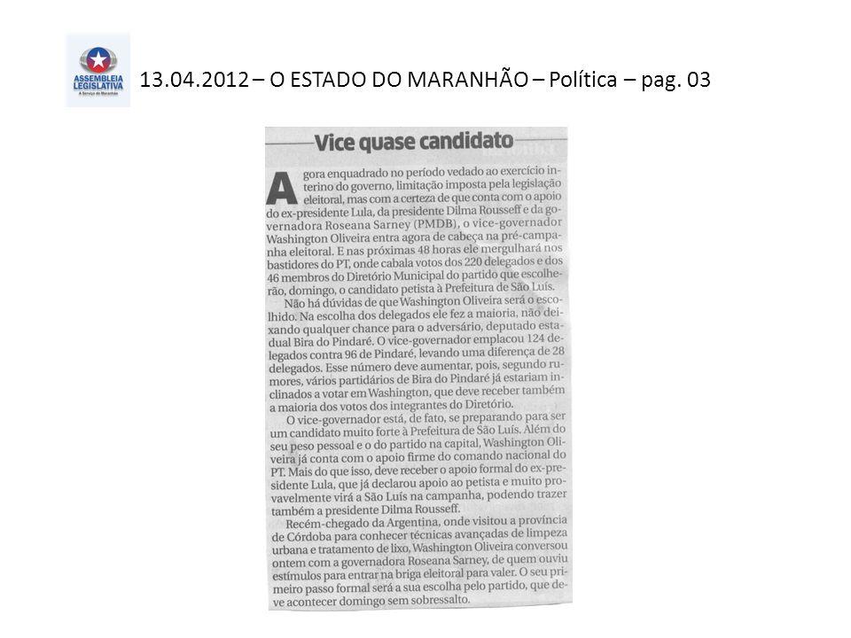 13.04.2012 – O IMPARCIAL– Política – pag. 03