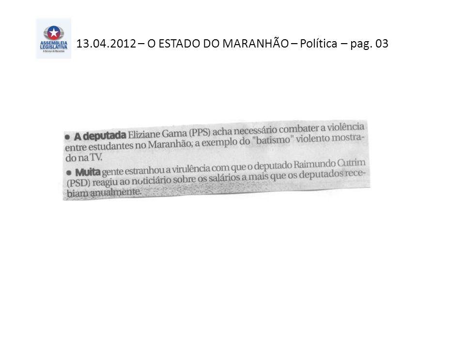 13.04.2012 – O ESTADO DO MARANHÃO – Alternativo – pag. 03
