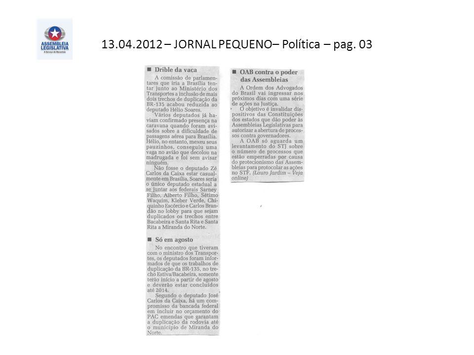 13.04.2012 – JORNAL PEQUENO– Política – pag. 03