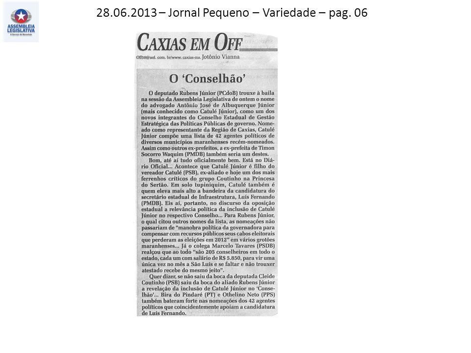 28.06.2013 – Jornal Pequeno – Variedade – pag. 06