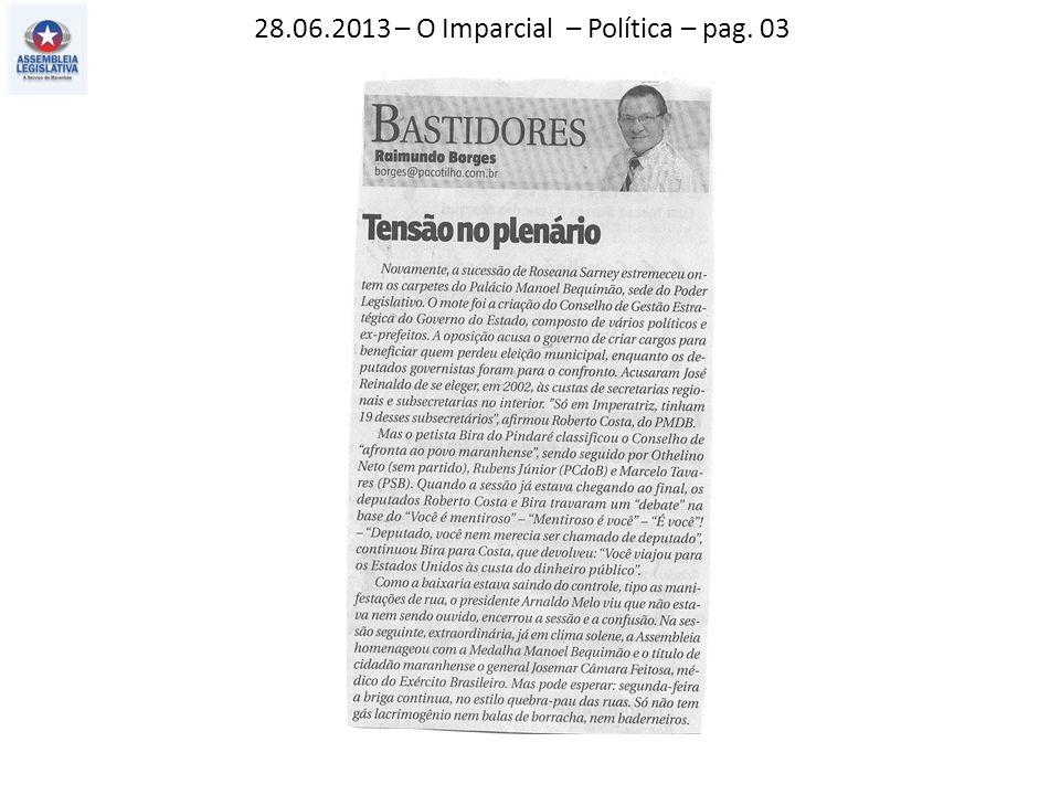 28.06.2013 – O Imparcial – Política – pag. 03