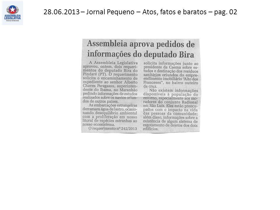 28.06.2013 – Jornal Pequeno – Atos, fatos e baratos – pag. 02
