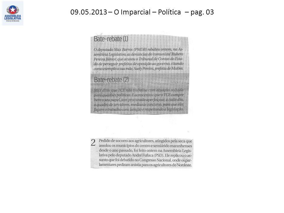 09.05.2013 – O Imparcial – Política – pag. 03