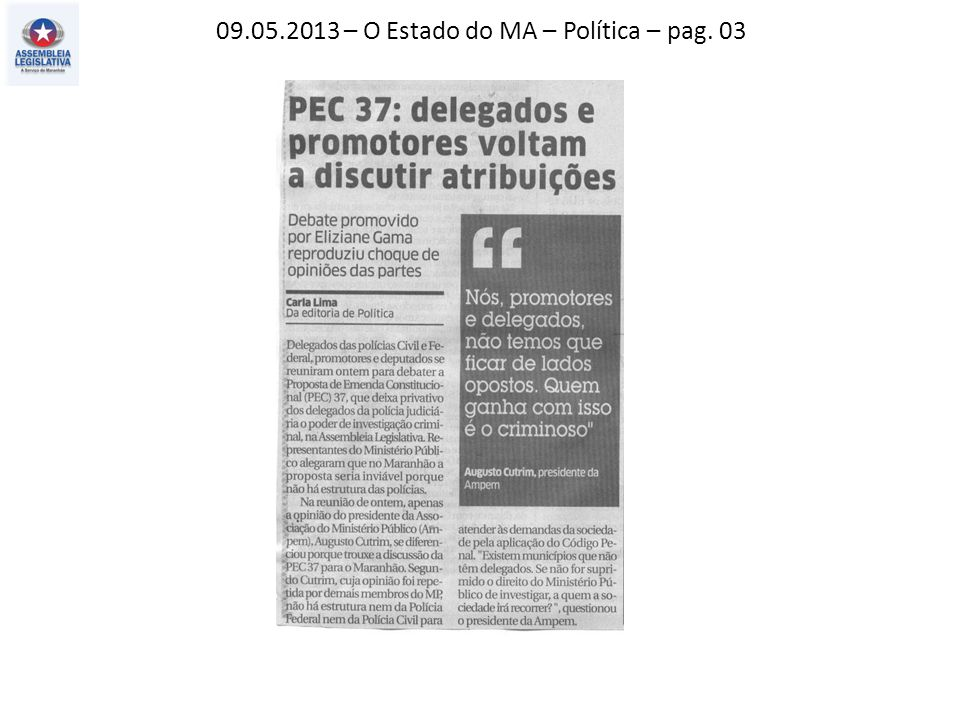 09.05.2013 – O Estado do MA – Política – pag. 03