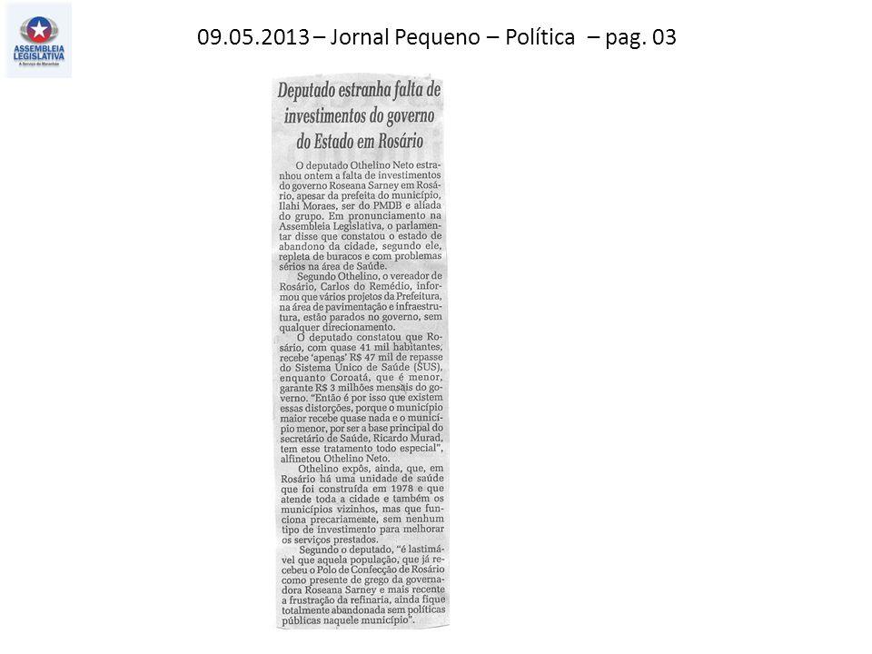 09.05.2013 – Jornal Pequeno – Política – pag. 03