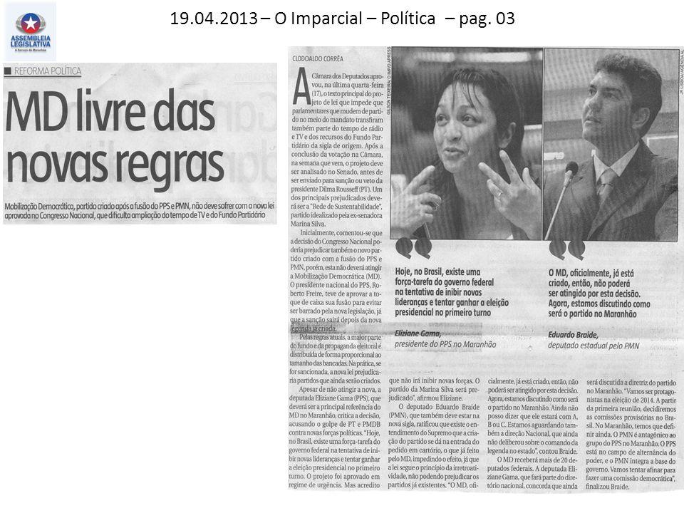 19.04.2013 – O Imparcial – Política – pag. 03