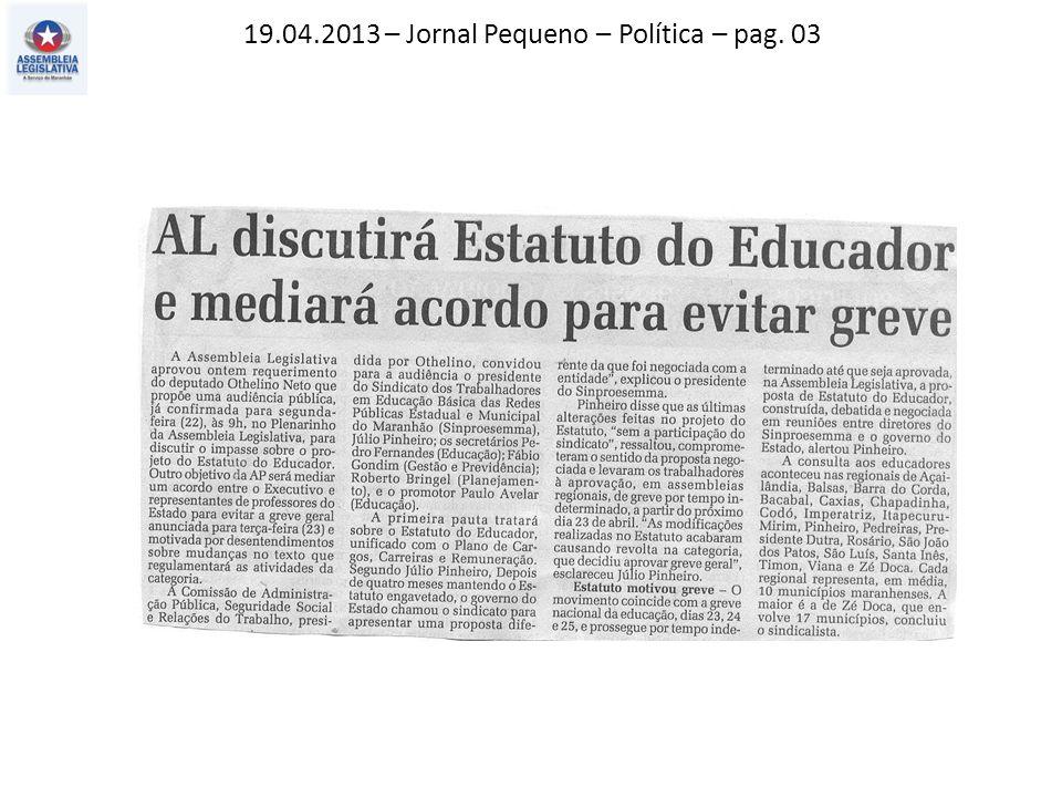 19.04.2013 – Jornal Pequeno – Política – pag. 03