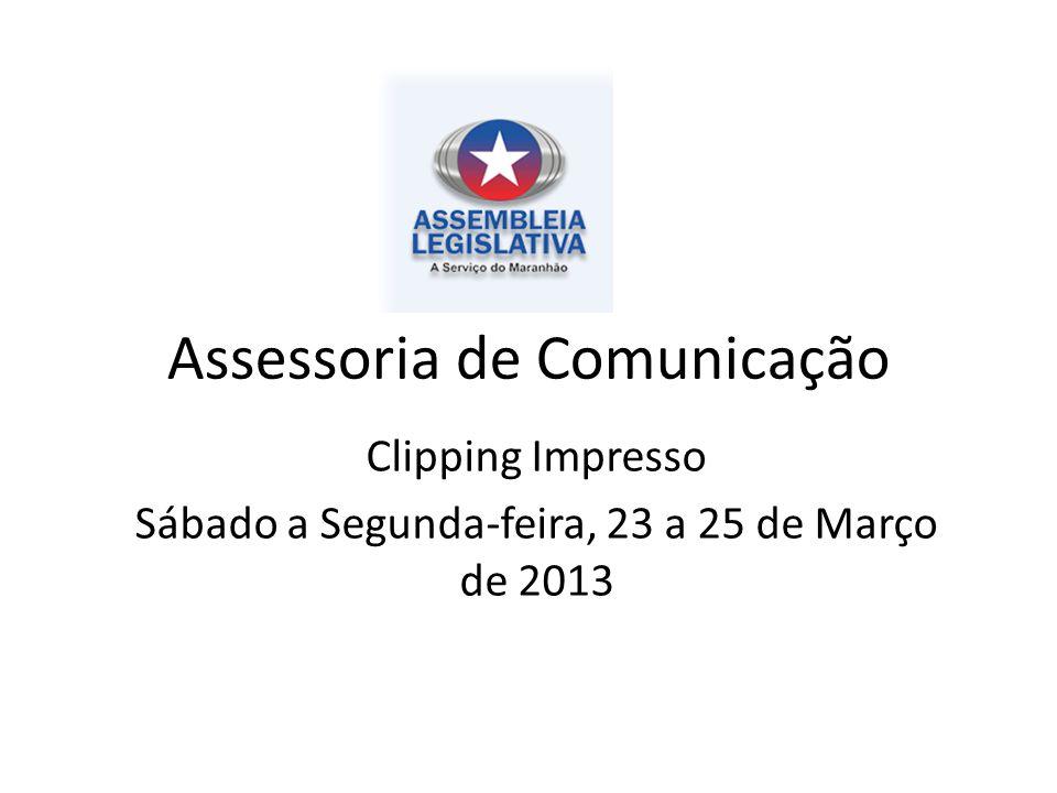 Assessoria de Comunicação Clipping Impresso Sábado a Segunda-feira, 23 a 25 de Março de 2013