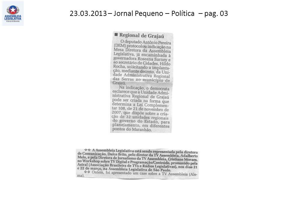 23.03.2013 – Jornal Pequeno – Política – pag. 03