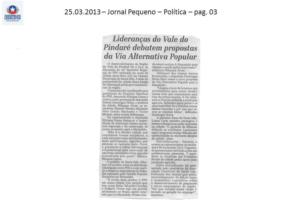 25.03.2013 – Jornal Pequeno – Política – pag. 03.