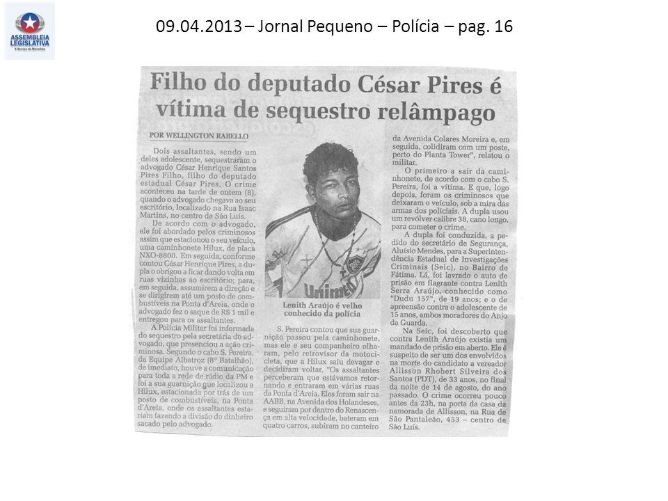 09.04.2013 – Jornal Pequeno – Polícia – pag. 16
