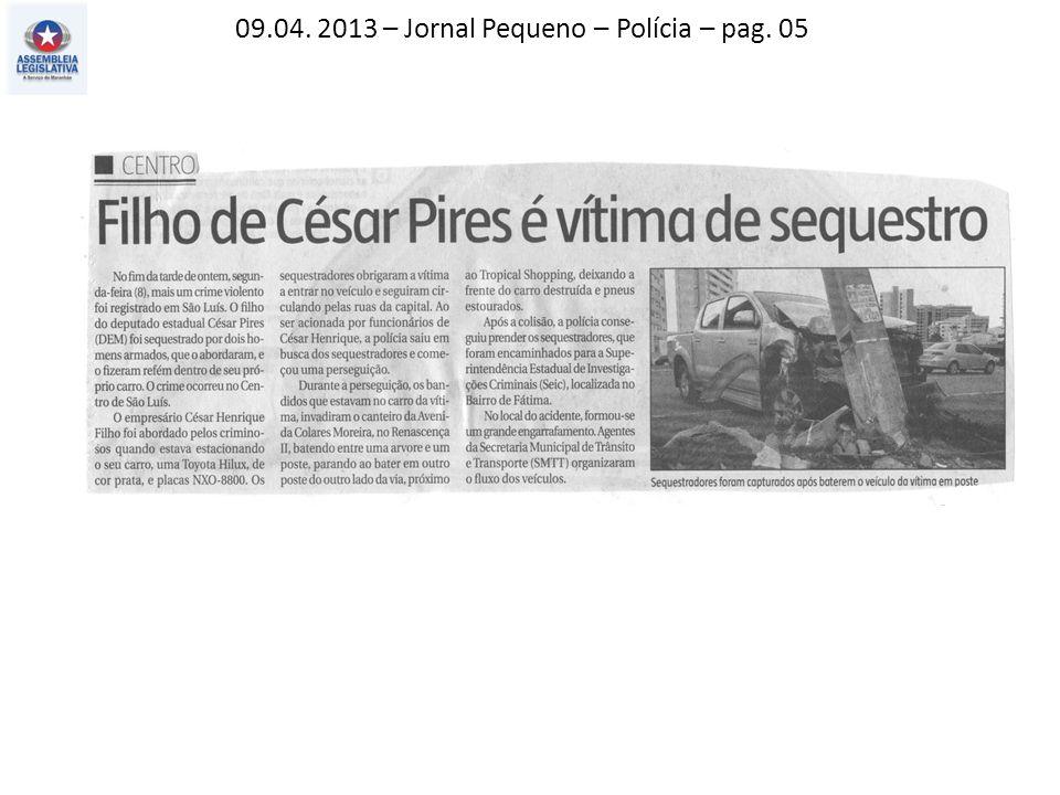 09.04. 2013 – Jornal Pequeno – Polícia – pag. 05