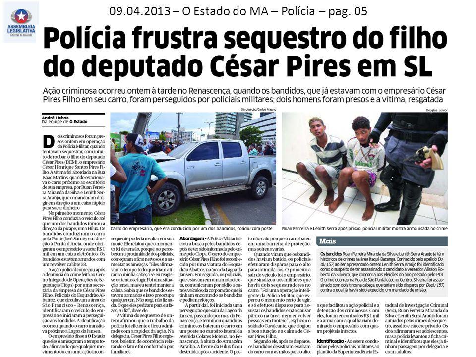 09.04.2013 – O Estado do MA – Polícia – pag. 05