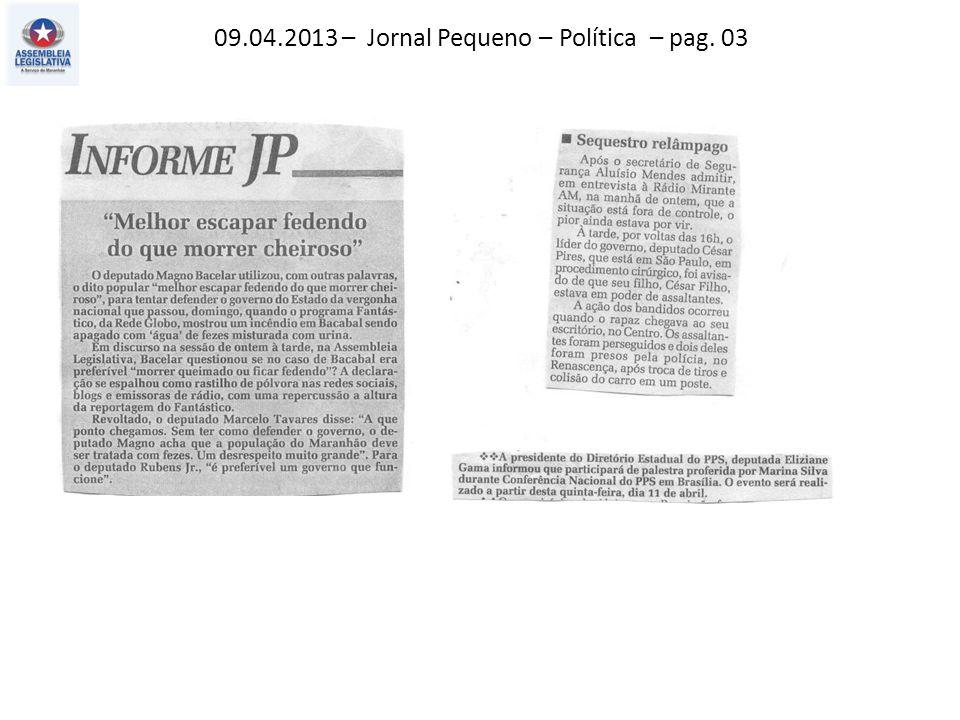 09.04.2013 – Jornal Pequeno – Política – pag. 03