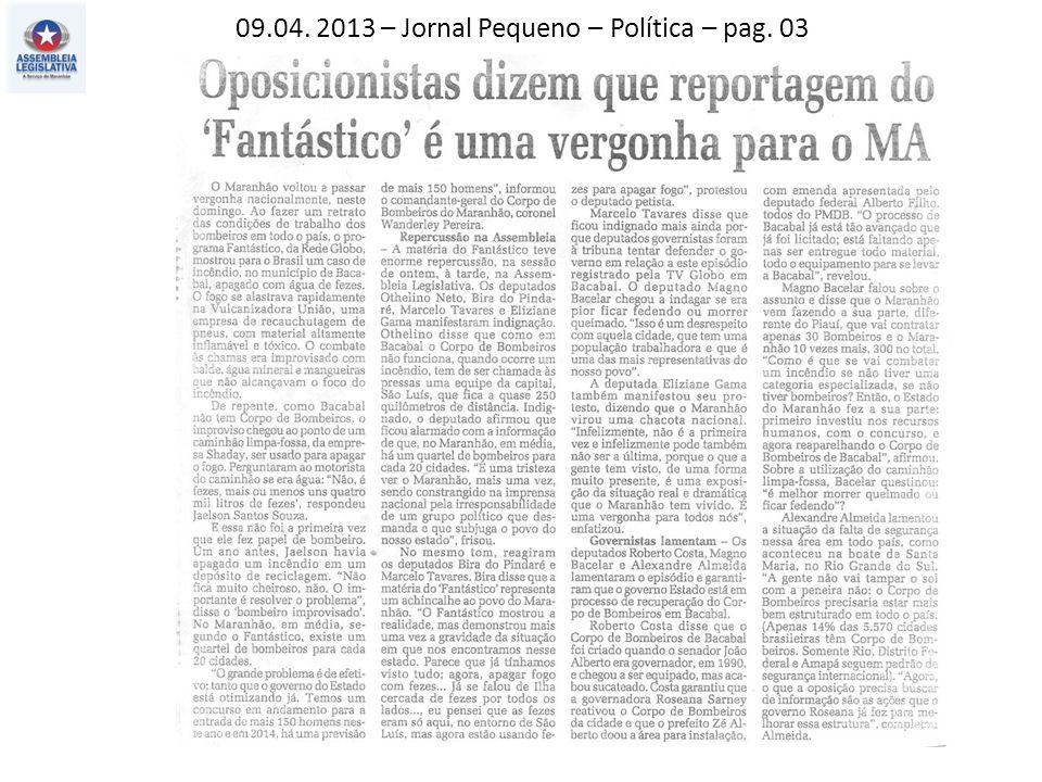 09.04. 2013 – Jornal Pequeno – Política – pag. 03