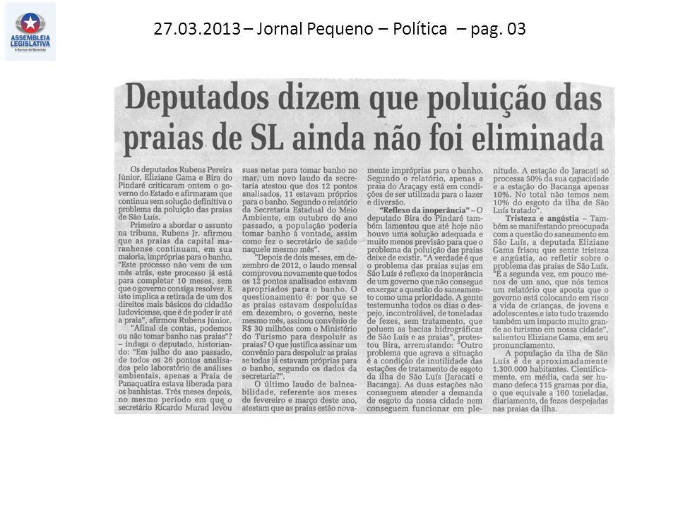 27.03.2013 – Jornal Pequeno – Política – pag. 03