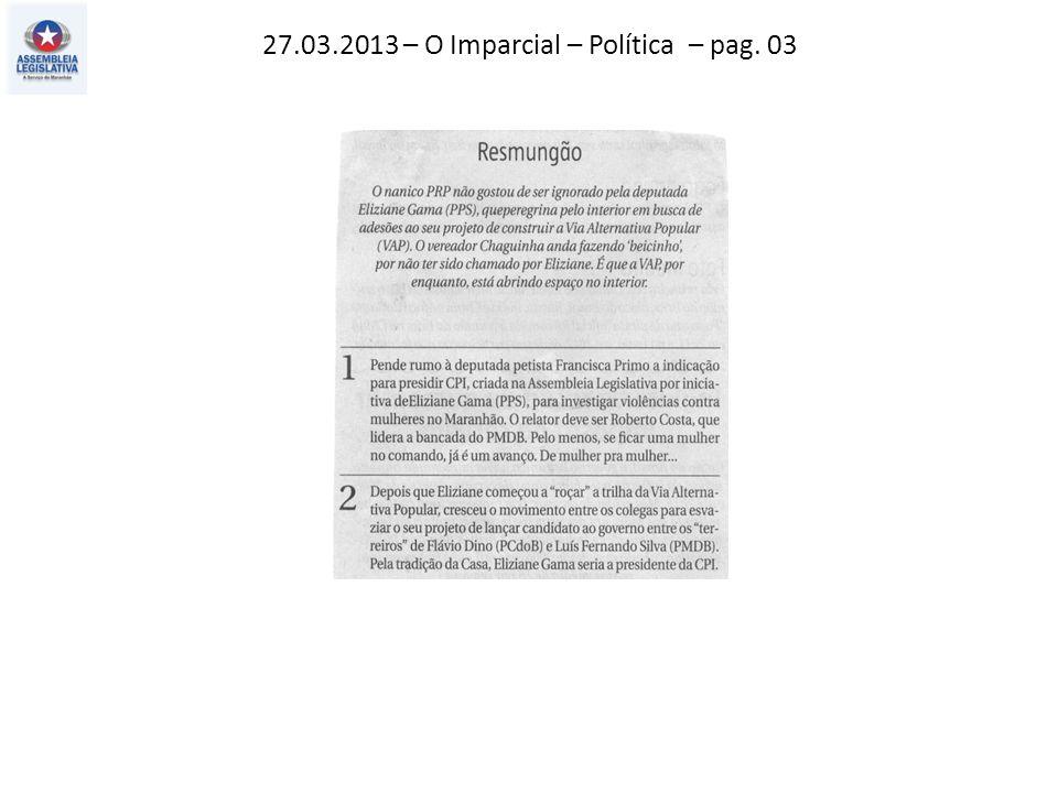 27.03.2013 – O Imparcial – Política – pag. 03