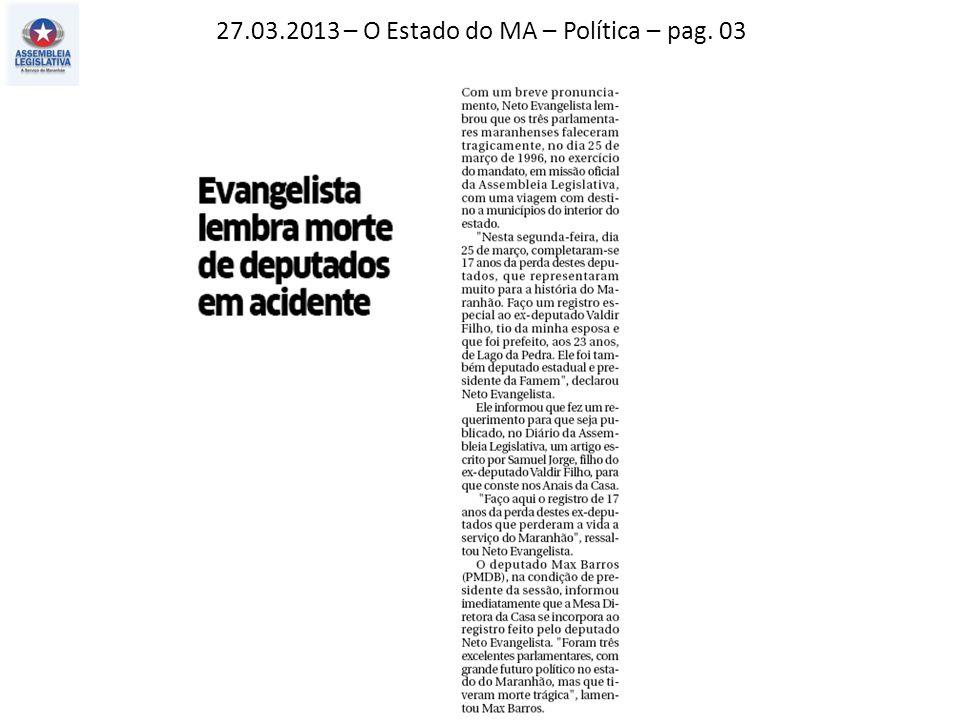 27.03.2013 – O Estado do MA – Política – pag. 03